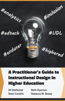 Book cover for A Practitioner's Guide to Instructional Design in Higher Education