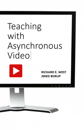 Cover for Teaching With Asynchronous Video