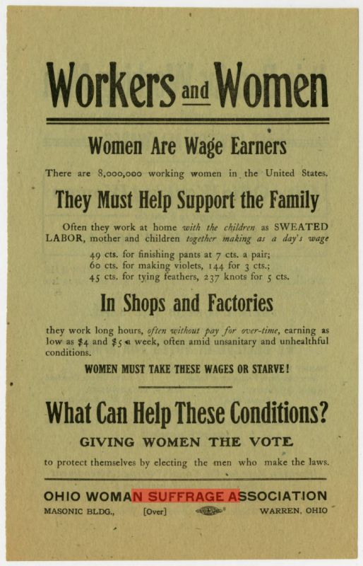 Broadside that says workers and women; women are wage earners. They must help support the family. In shops and factories. We can help these conditions? Giving women the vote.