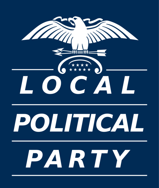 Sign that says local political party with an eagle logo on top